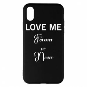 Etui na iPhone X/Xs Love me forever or never