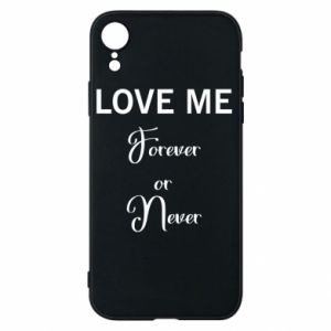 Etui na iPhone XR Love me forever or never