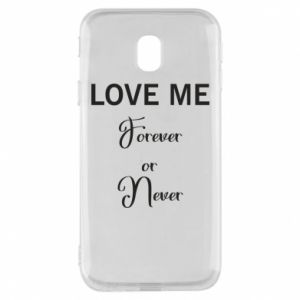 Etui na Samsung J3 2017 Love me forever or never