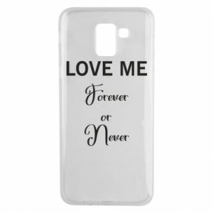 Etui na Samsung J6 Love me forever or never