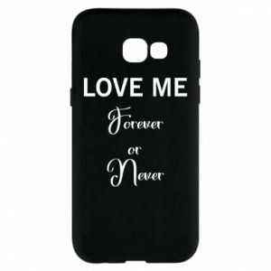 Etui na Samsung A5 2017 Love me forever or never
