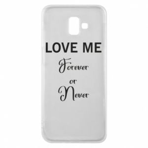 Etui na Samsung J6 Plus 2018 Love me forever or never