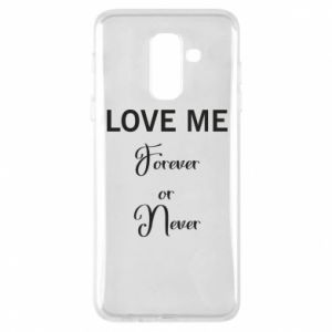 Etui na Samsung A6+ 2018 Love me forever or never