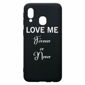 Etui na Samsung A40 Love me forever or never