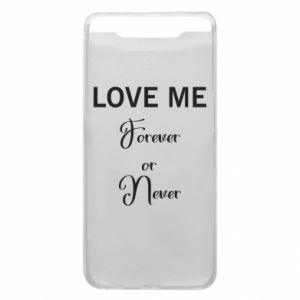 Etui na Samsung A80 Love me forever or never