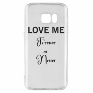 Etui na Samsung S7 Love me forever or never