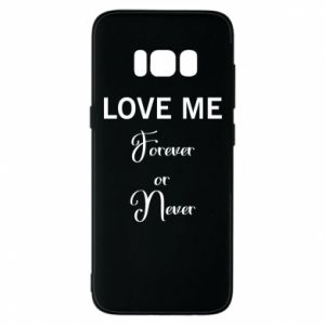 Etui na Samsung S8 Love me forever or never