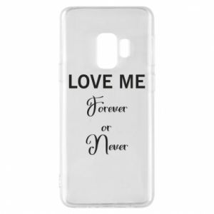 Etui na Samsung S9 Love me forever or never