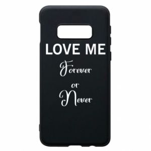 Etui na Samsung S10e Love me forever or never