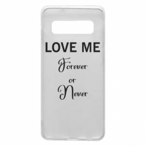 Etui na Samsung S10 Love me forever or never