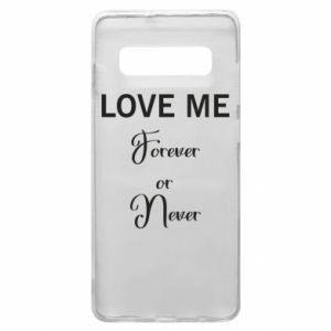 Etui na Samsung S10+ Love me forever or never