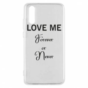 Etui na Huawei P20 Love me forever or never