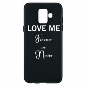 Etui na Samsung A6 2018 Love me forever or never