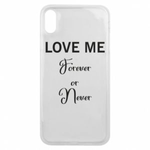 Etui na iPhone Xs Max Love me forever or never