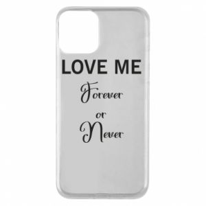 Etui na iPhone 11 Love me forever or never