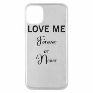 Etui na iPhone 11 Pro Love me forever or never