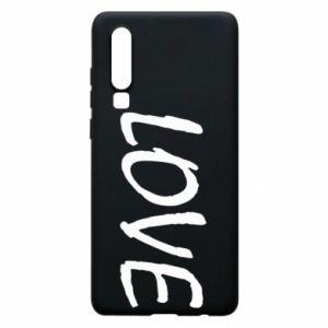 Etui na Huawei P30 Love napis