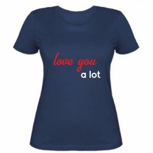 Women's t-shirt Love you a lot