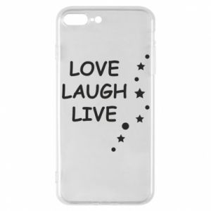 Etui na iPhone 7 Plus Love. Laugh. Live