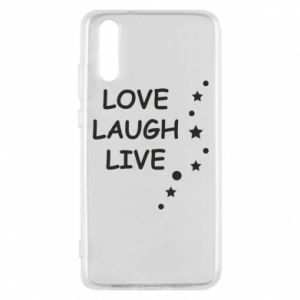 Etui na Huawei P20 Love. Laugh. Live
