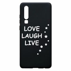Etui na Huawei P30 Love. Laugh. Live