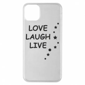 Etui na iPhone 11 Pro Max Love. Laugh. Live
