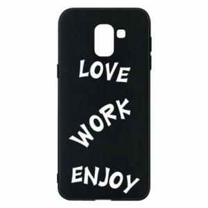 Etui na Samsung J6 Love. Work. Enjoy