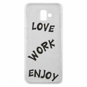 Etui na Samsung J6 Plus 2018 Love. Work. Enjoy