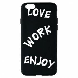 Etui na iPhone 6/6S Love. Work. Enjoy