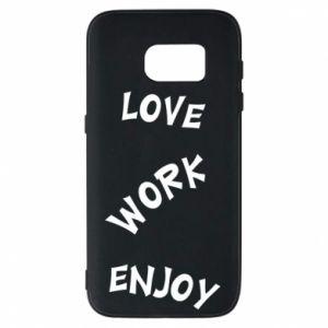 Etui na Samsung S7 Love. Work. Enjoy