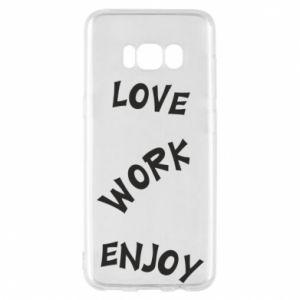 Etui na Samsung S8 Love. Work. Enjoy