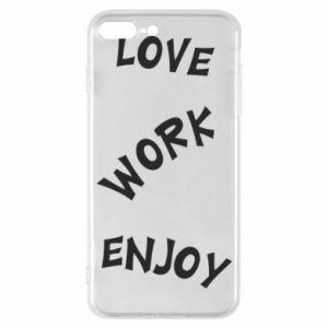 Etui na iPhone 7 Plus Love. Work. Enjoy