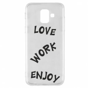 Etui na Samsung A6 2018 Love. Work. Enjoy