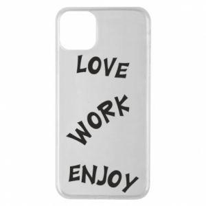 Etui na iPhone 11 Pro Max Love. Work. Enjoy