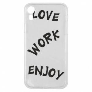 Etui na iPhone XR Love. Work. Enjoy