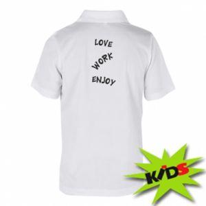 Koszulka polo dziecięca Love. Work. Enjoy