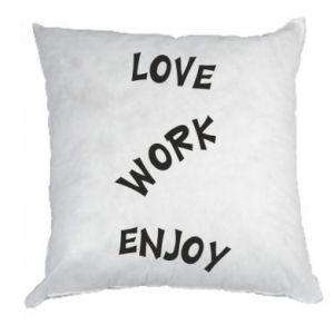 Poduszka Love. Work. Enjoy
