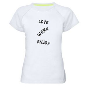 Koszulka sportowa damska Love. Work. Enjoy