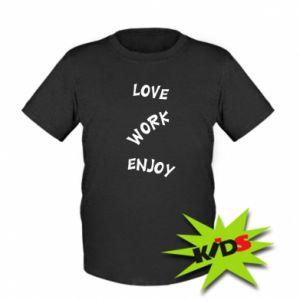 Koszulka dziecięca Love. Work. Enjoy