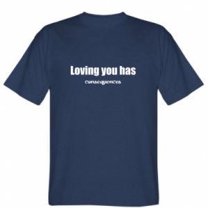 Koszulka Loving you has consequences