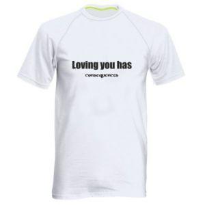 Męska koszulka sportowa Loving you has consequences