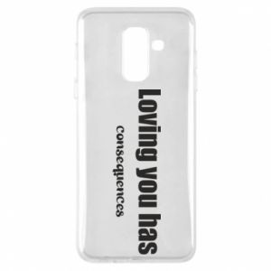 Etui na Samsung A6+ 2018 Loving you has consequences
