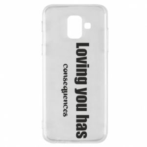 Etui na Samsung A6 2018 Loving you has consequences