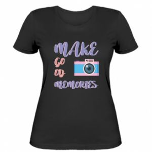 Women's t-shirt Make good memories