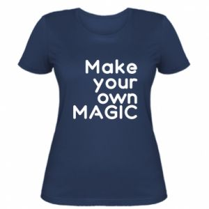 Women's t-shirt Make your own MAGIC