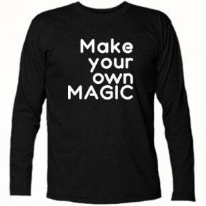 Long Sleeve T-shirt Make your own MAGIC