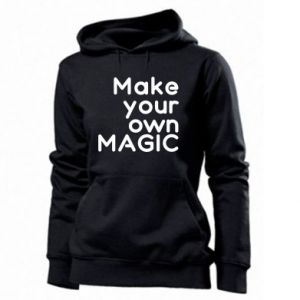 Women's hoodies Make your own MAGIC