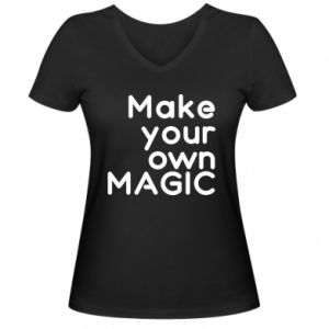 Women's V-neck t-shirt Make your own MAGIC