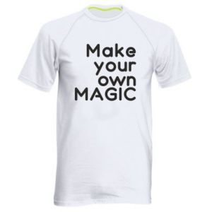 Men's sports t-shirt Make your own MAGIC