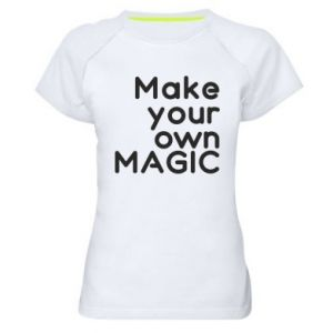 Damska koszulka sportowa Make your own MAGIC